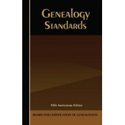 Genealogy Standards: 50th Anniversary Edition, Hardcover/Board for Certification of Genealogists