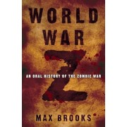 World War Z: An Oral History of the Zombie War, Hardcover/Max Brooks