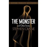 The Monster and Other Stories, Paperback/Stephen Crane