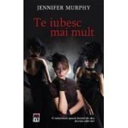Te iubesc mai mult - Jennifer Murphy