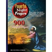 Powerful Night Prayers That Will Destroy the Powers of Darkness and Change Your Life Forever: 900 Powerful Prayers and Declarations for Deliverance, B, Paperback/Dr Olusola Coker