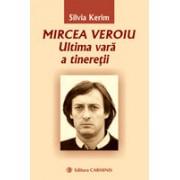 Mircea Veroiu – Ultima vara a tineretii.