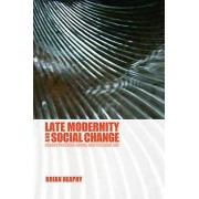 Late Modernity and Social Change by Brian Heaphy & Jane Franklin
