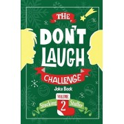The Don't Laugh Challenge - Stocking Stuffer Edition Vol. 2: The LOL Joke Book Contest for Boys and Girls Ages 6, 7, 8, 9, 10, and 11 Years Old - A St, Paperback/Billy Boy