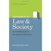 Invitation to Law and Society, Second Edition: An Introduction to the Study of Real Law, Paperback/Kitty Calavita