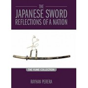 The Japanese Sword - Reflections of a Nation: The Yume Collection, Hardcover/Rayhan Perera