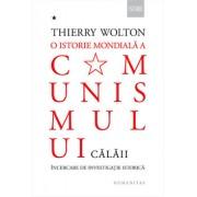 O istorie mondiala a comunismului. Incercare de investigatie istorica. Cu pumnul de fier. Calaii/Thierry Wolton