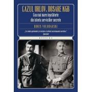 Cazul Orlov. Dosare KGB. Cea mai mare inselatorie din istoria serviciilor secrete/Boris Volodarski