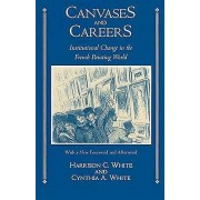 Canvases and Careers by Harrison Colyar White & Cynthia Alice White