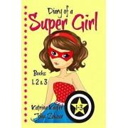 Diary of a SUPER GIRL - Books 1-3: Books for Girls 9-12, Paperback/John Zakour