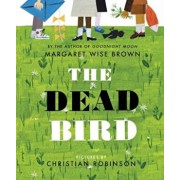 The Dead Bird, Hardcover/Margaret Wise Brown