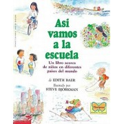 As Vamos a la Escuela (This Is the Way We Go to School): (spanish Language Edition of This Is the Way We Go to School), Paperback/Edith Baer