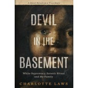 Devil in the Basement: White Supremacy, Satanic Ritual and My Family, Paperback
