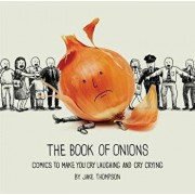 The Book of Onions: Comics to Make You Cry Laughing and Cry Crying, Paperback/Jake Thompson