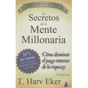 Los Secretos de la Mente Millonaria: Como Dominar el Juego Interior de A Riqueza = Secrets of the Millionaire Mind, Paperback