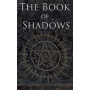 The Book of Shadows: White, Red and Black Magic Spells, Paperback/Brittany Nightshade