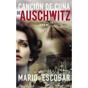 Cancion de Cuna de Auschwitz, Paperback/Mario Escobar