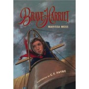 Brave Harriet: The First Woman to Fly the English Channel, Hardcover