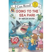 Little Critter: Going to the Sea Park, Paperback/Mercer Mayer