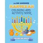 The Big Awesome Hanukkah Coloring and Activity Book For Kids and Adults!: A Jewish Holiday Gift For Kids & Children of All Ages - Single Sided Chanuka, Paperback/Hanukkah Publishing