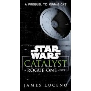 Catalyst (Star Wars): A Rogue One Novel, Paperback