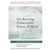 ROUTLEDGE On Bearing Unbearable States of Mind