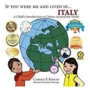 If You Were Me and Lived in...Italy: A Child's Introduction to Cultures Around the World, Hardcover/Carole P. Roman