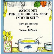 Watch Out for the Chicken Feet in Your Soup, Paperback