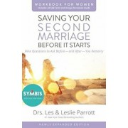 Saving Your Second Marriage Before It Starts Workbook for Women Updated: Nine Questions to Ask Before---And After---You Remarry, Paperback/Les And Leslie Parrott