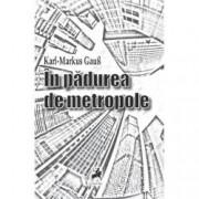 In padurea de metropole