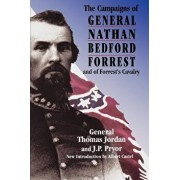 The Campaigns of General Nathan Bedford Forrest and of Forrest's Cavalry, Paperback/Thomas Jordan