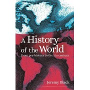 A History of the World: From Prehistory to the 21st Century, Paperback/Jeremy Black