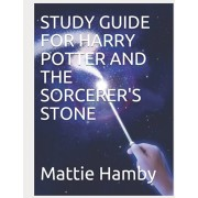 Study Guide for Harry Potter and the Sorcerer's Stone, Paperback/Mattie Hamby