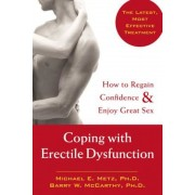 Coping with Erectile Dysfunction: How to Regain Confidence & Enjoy Great Sex, Paperback