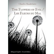 The Flowers of Evil / Les Fleurs Du Mal: English - French Bilingual Edition, Paperback/Charles Baudelaire