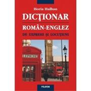 Dictionar roman-englez de expresii si locutiuni/Horia Hulban