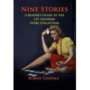 Nine Stories: A Reader's Guide to the J.D. Salinger Story Collection, Paperback/Robert Crayola