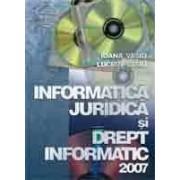 Informaticã juridicã si drept informatic 2007