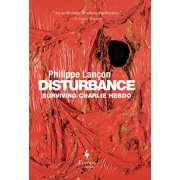 Disturbance: Surviving Charlie Hebdo, Hardcover/Philippe Lan on