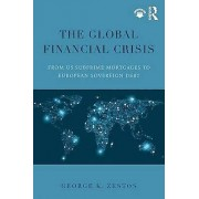 The Global Financial Crisis by George K. Zestos