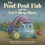 The Pout-Pout Fish and the Can't-Sleep Blues, Hardcover/Deborah Diesen