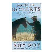 Shy boy. The man who listens to horses - Monty Roberts - Livre
