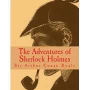 The Adventures of Sherlock Holmes [large Print Edition]: The Complete & Unabridged Original Classic, Paperback/Sir Arthur Conan Doyle