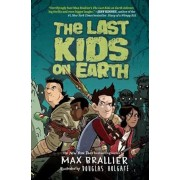 The Last Kids on Earth, Hardcover/Max Brallier
