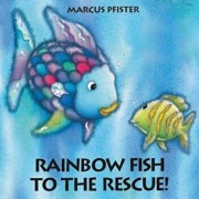 Rainbow Fish to the Rescue, Hardcover/Marcus Pfister