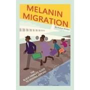 Melanin Migration: The Black Family's Guide to Moving Abroad, Paperback/Rukiya McNair