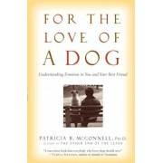 For the Love of a Dog: Understanding Emotion in You and Your Best Friend, Paperback