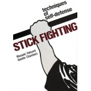 Stick Fighting: Techniques of Self-Defense, Paperback