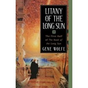 Litany of the Long Sun: The First Half of 'The Book of the Long Sun', Paperback/Gene Wolfe