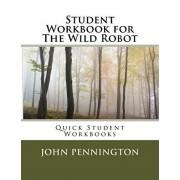 Student Workbook for The Wild Robot: Quick Student Workbooks, Paperback/John Pennington